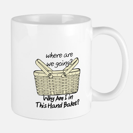 WHERE ARE WE GOING? TO HELL IN A HAND BASKET Mugs