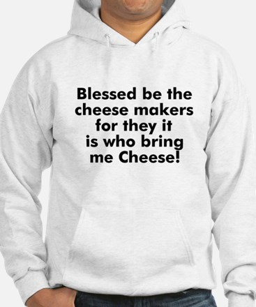 Blessed be the cheese makers Hoodie