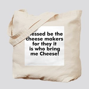 Blessed be the cheese makers  Tote Bag