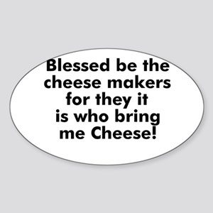 Blessed be the cheese makers Oval Sticker
