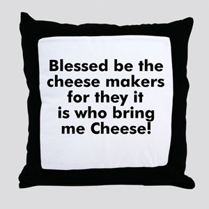 Blessed be the cheese makers  Throw Pillow