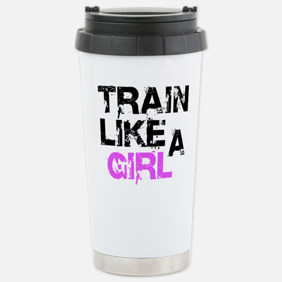 Train Like A Girl Stainless Steel Travel Mug
