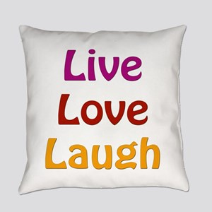Live Love Laugh Everyday Pillow