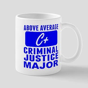 Above Average Criminal Justice Major Mugs