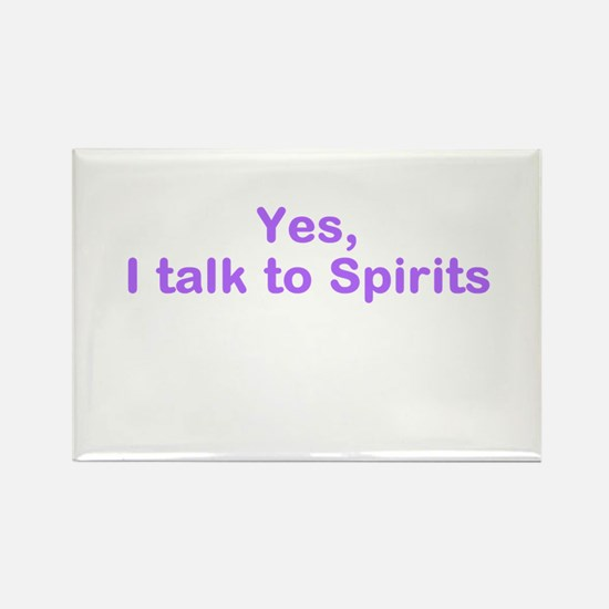 I talk to spirits Magnets