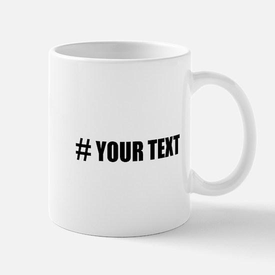 Hashtag Personalize It! Mugs