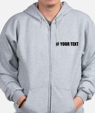 Hashtag Personalize It! Zip Hoodie