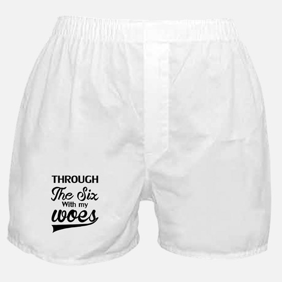 RUNNING THROUGH THE SIX WITH MY WOES Boxer Shorts