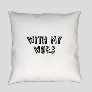 With My Woes Everyday Pillow