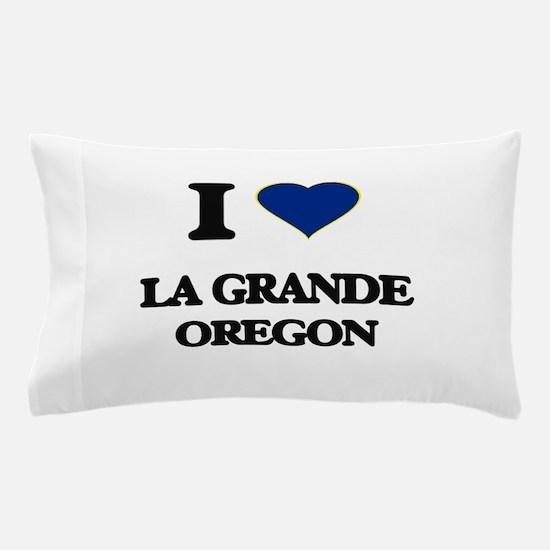 I love La Grande Oregon Pillow Case