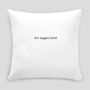 Got Wiggle Butt? Everyday Pillow