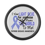 Thyroid Disease MeansWorldToMe2 Large Wall Clock