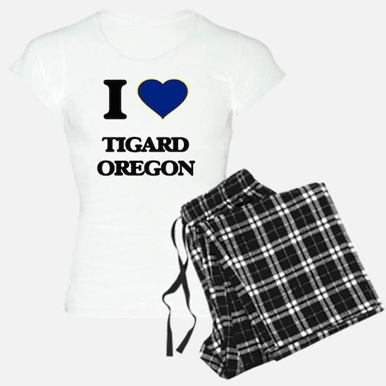 I love Tigard Oregon Pajamas