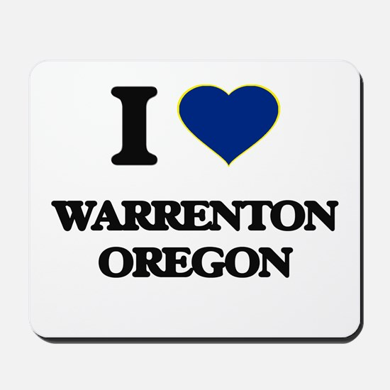 I love Warrenton Oregon Mousepad