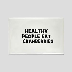 healthy people eat cranberri Rectangle Magnet
