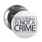 Pit Bull Not Crime Button