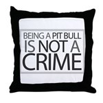 Pit Bull Not Crime Throw Pillow