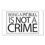 Pit Bull Not Crime Rectangle Sticker