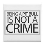 Pit Bull Not Crime Tile Coaster