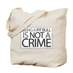 Pit Bull Not Crime Tote Bag