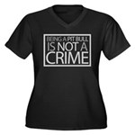 Pit Bull Not Crime Women's Plus Size V-Neck Dark T