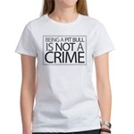 Pit Bull Not Crime Women's T-Shirt