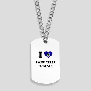 I love Fairfield Maine Dog Tags