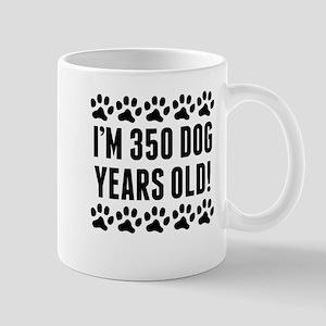 Im 350 Dog Years Old Mugs