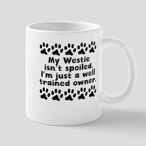 My Westie Isnt Spoiled Mugs
