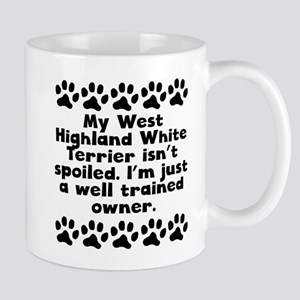 My West Highland White Terrier Isnt Spoiled Mugs