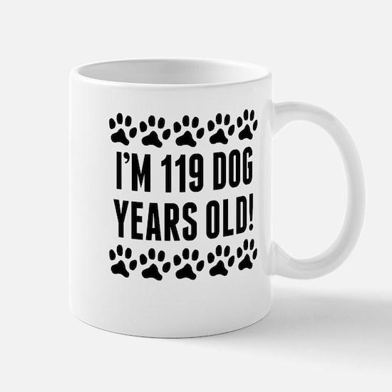 Im 119 Dog Years Old Mugs