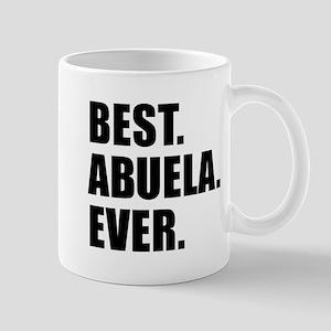 Best Abuela Ever 11 oz Ceramic Mug