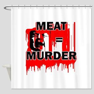 Meat Is Murder Vegan Vegetarenian P Shower Curtain