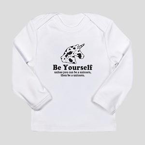 Be a Unicorn Long Sleeve T-Shirt