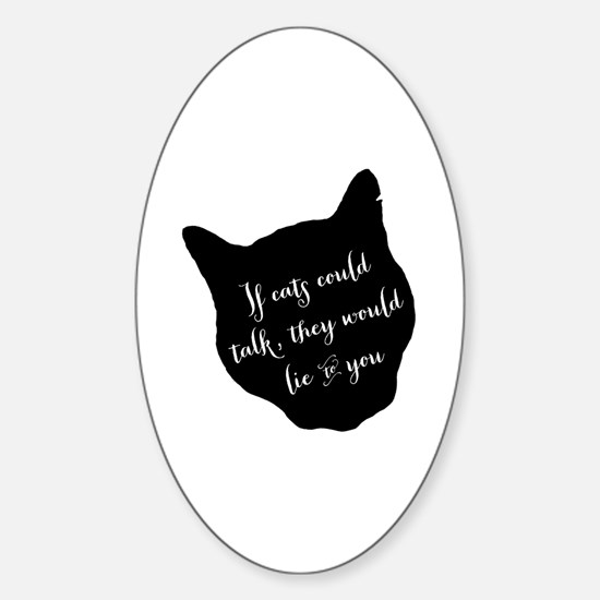 ifcatscouldtalk Sticker (Oval)