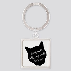 ifcatscouldtalk Square Keychain