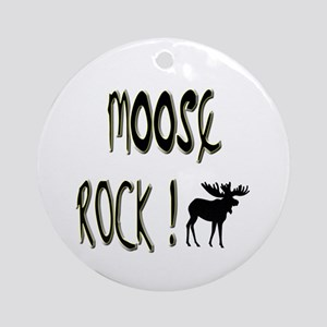 Moose Rock ! Ornament (Round)