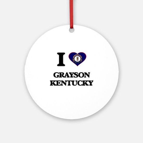 I love Grayson Kentucky Ornament (Round)