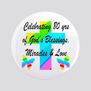 BLESSED 80 YR OLD Button
