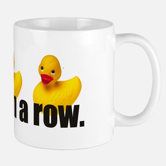 I have my ducks in a row Mug