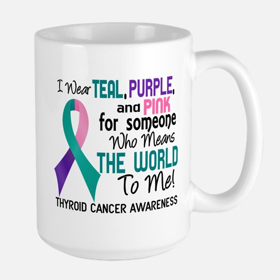 Thyroid Cancer MeansWorldToMe2 Large Mug