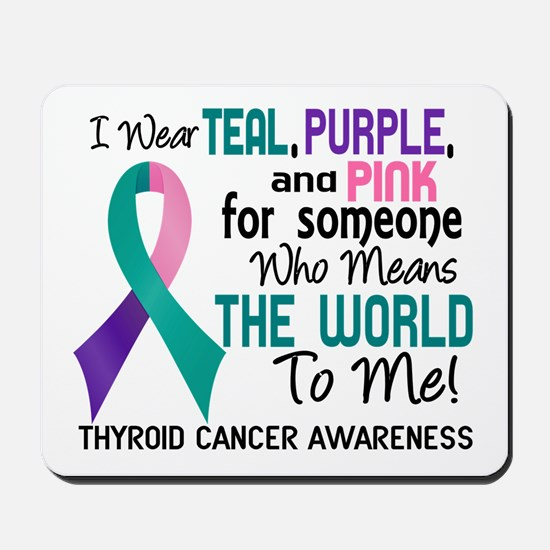 Thyroid Cancer MeansWorldToMe2 Mousepad