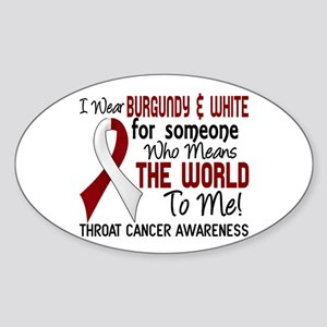 Throat Cancer MeansWorldToMe2 Sticker (Oval)
