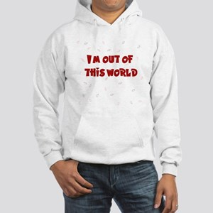 Out of this world Hooded Sweatshirt