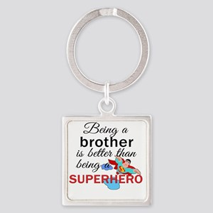 Being a Brother  Square Keychain