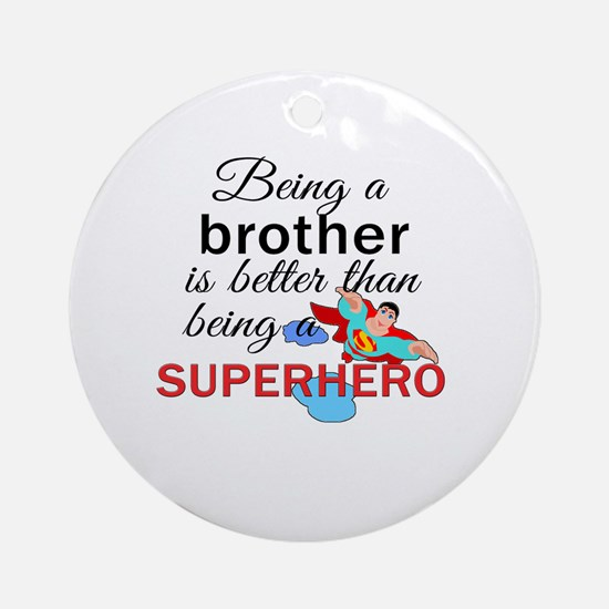 Being a Brother  Round Ornament