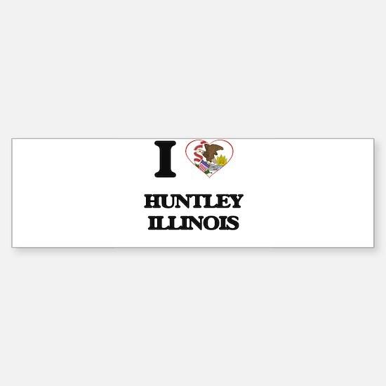 I love Huntley Illinois Bumper Bumper Bumper Sticker