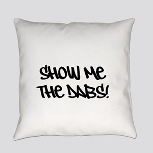 SHOW ME THE DABS! Everyday Pillow