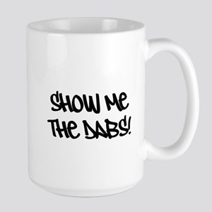 SHOW ME THE DABS! Mugs