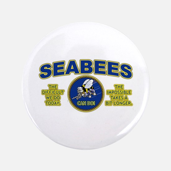 The Difficult We Do Today - Seabees Button